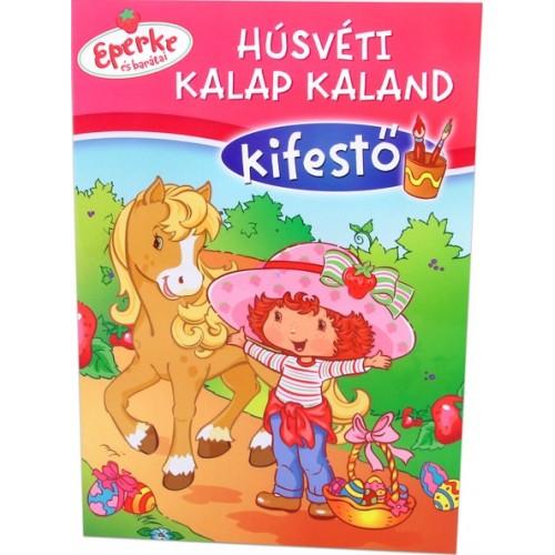 Húsvéti kalap kaland kifestő (Eperke és barátai), Mirax kiadó, Gyermek- és ifjúsági könyvek