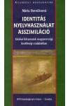 Identitás - nyelvhasználat - asszimiláció (Etnikai folyamatok magyarországi kisebbségi családokban)