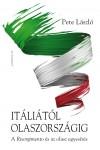 Itáliától Olaszországig. A Risorgimento és az olasz egyesítés *