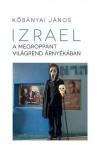 Izrael - A megroppant világrend árnyékában