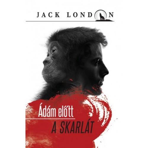 Jack London sorozat 14.  Ádám előtt – A skarlát