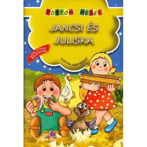 Jancsi és Juliska - Pöttöm mesék