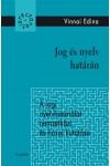 Jog és nyelv határán. A jogi nyelvhasználat nemzetközi és hazai kutatása