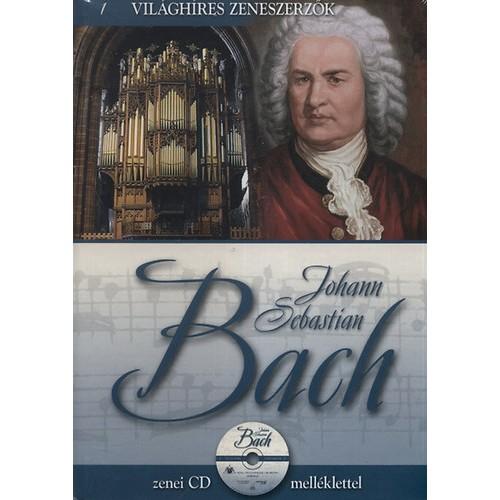 Johann Sebastian Bach (Világhíres zeneszerzők 1.) - zenei CD melléklettel