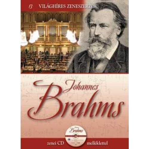Johannes Brahms (Világhíres zeneszerzők 13.) - zenei CD melléklettel