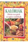 Kalóriák - Diétás receptek az egész családnak (Egészséges életmód)