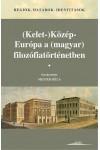 (Kelet-)Közép-Európa a (magyar) filozófiatörténetben (Régiók, határok, identitások)