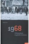 1968 Diáklázadások és globális tiltakozás *