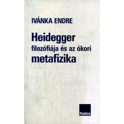 Heidegger filozófiája és az ókori metafizika