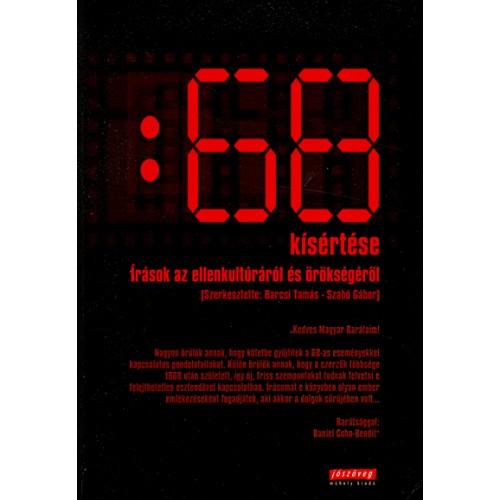 68 kísértése - Írások az ellenkultúráról és örökségéről, Jószöveg kiadó, Filozófia