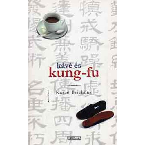 Kávé és kung-fu