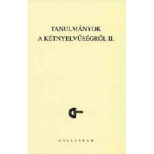 Tanulmányok a kétnyelvűségről II.