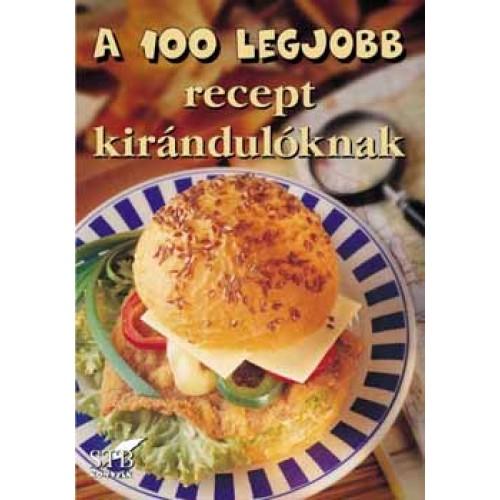 A 100 legjobb recept kirándulóknak