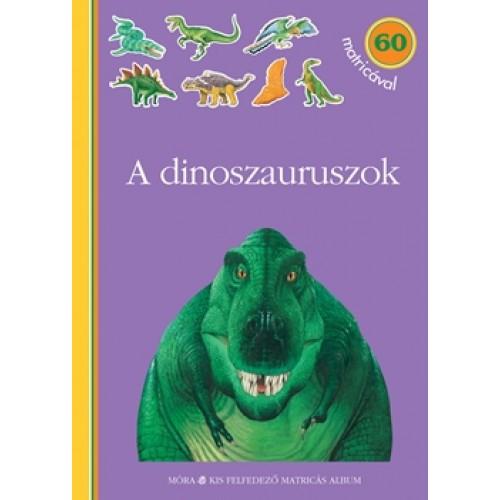 A dinoszauruszok - Kis felfedező matricás album - 60 matricával *