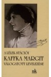 A lélek stációi - Kaffka Margit válogatott levelezése