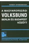 A magyarországi Volksbund Berlin és Budapest között 1938-1944