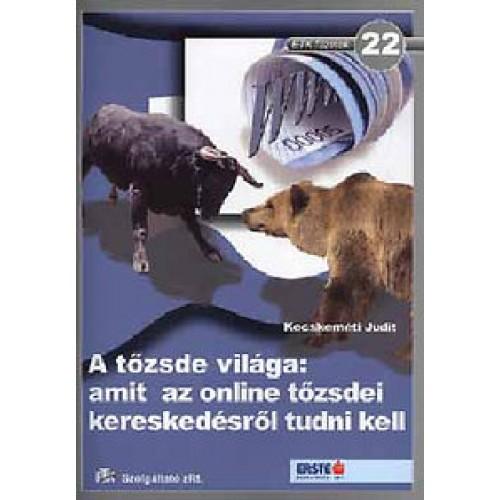 22. A tőzsde világa: amit az online tőzsdei kereskedésről tudni kell, ETK kiadó, Gazdaság, pénzügyek, marketing, reklám