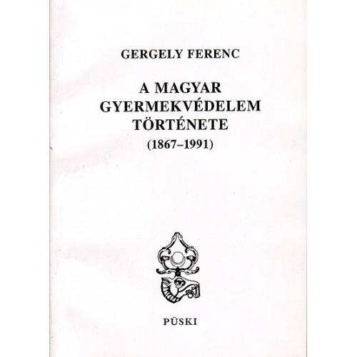 A magyar gyermekvédelem története (1867-1991), Püski kiadó, Történelem