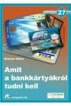 27. Amit a bankkártyákról tudni kell