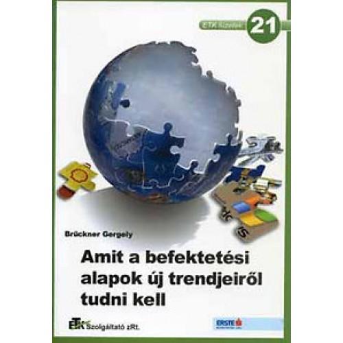 21. Amit a befektetési alapok új trendjeiről tudni kell