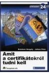 24. Amit a certifikátokról tudni kell
