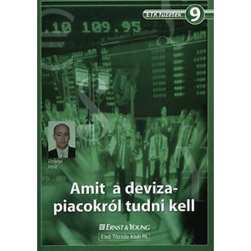 9. Amit a devizapiacokról tudni kell