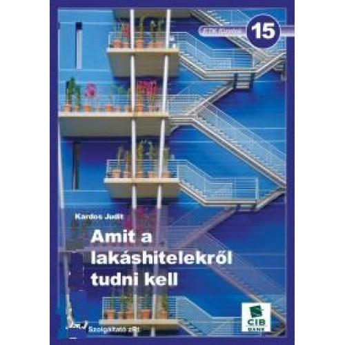 15. Amit a lakáshitelekről tudni kell, ETK kiadó, Gazdaság, pénzügyek, marketing, reklám