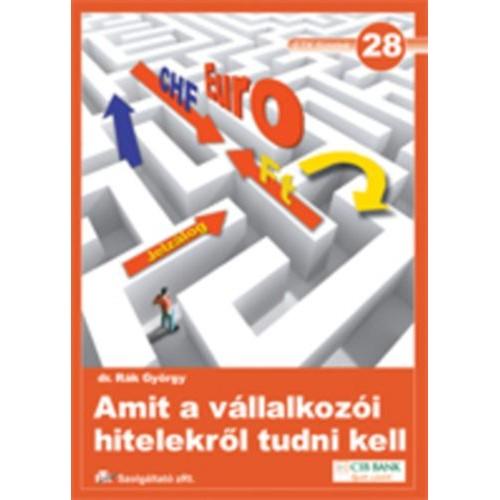 28. Amit a vállalkozói hitelekről tudni kell, ETK kiadó, Gazdaság, pénzügyek, marketing, reklám