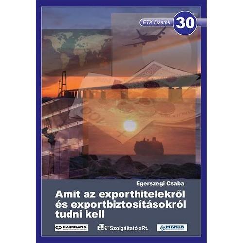 30. Amit az exporthitelekről és exportbiztosításokról tudni kell