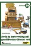 25. Amit az önkormányzati gazdálkodásról tudni kell, ETK kiadó, Gazdaság, pénzügyek, marketing, reklám