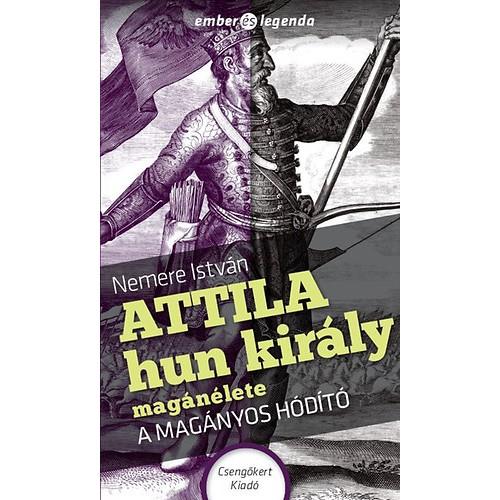 Attila hun király magánélete