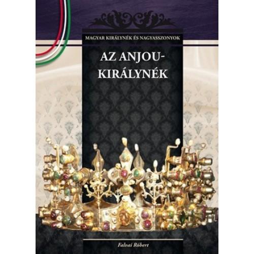 Az Anjou-királynék Magyar királynék és nagyasszonyok 5.- nagy tételben egy csomagban