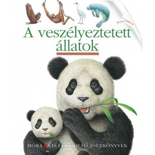 A veszélyeztetett állatok (Kis felfedező zsebkönyvek 36.)