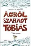 Ágról szakadt Tóbiás II. - Lilia szeme