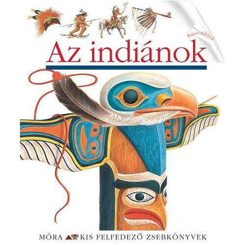 Az indiánok (Kis felfedező zsebkönyvek 16.)