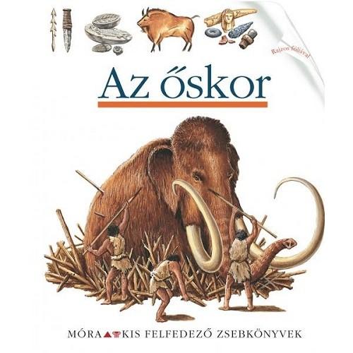 Az őskor (Kis felfedező zsebkönyvek 29.)