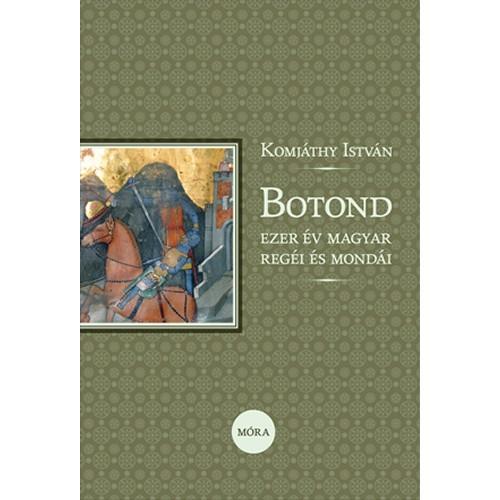 Botond - Ezer év magyar regéi és mondái