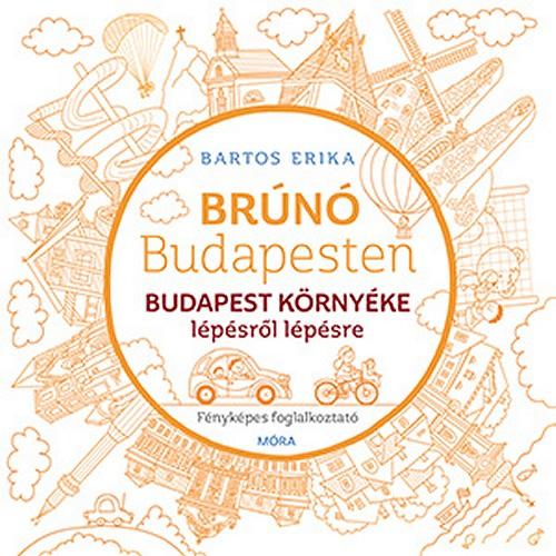 Budapest környéke lépésről lépésre (Brúnó Budapesten 6.) Fényképes foglalkoztató