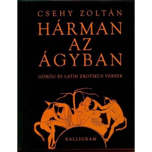 Hárman az ágyban (Görög és latin erotikus versek)