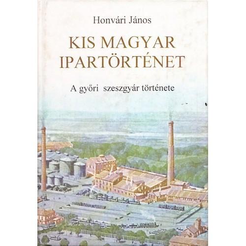 Kis magyar ipartörténet (A győri szeszgyár története)