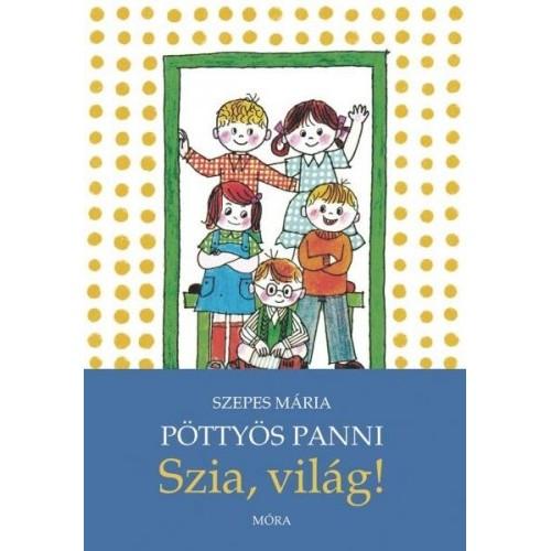 Pöttyös Panni - Szia, világ! (Pöttyös Panni-sorozat 3.)