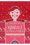 Ribizli a világ végén - Régi magyar népmesék mai gyerekeknek