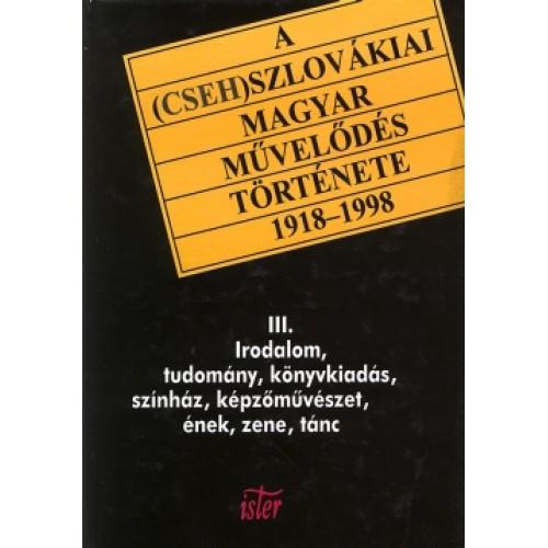 A (cseh)szlovákiai magyar művelődés története III.