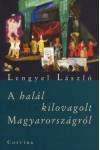 A halál kilovagolt Magyarországról