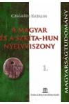 A magyar és a szkíta-hun nyelvviszony 1. *