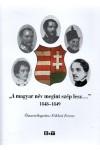 'A magyar név megint szép lesz...' (1848-1849)