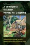 A szimbolista festészet Moreau-tól Gauguinig