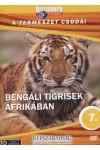 A természet csodái 07.: Bengáli tigrisek Afrikában (DVD)