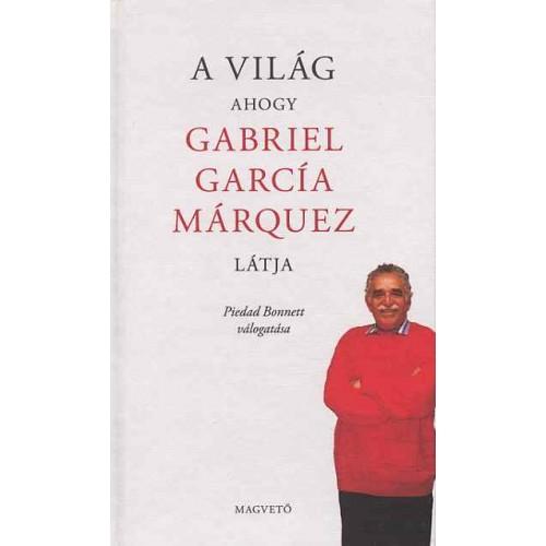 A világ ahogy Gabriel García Márquez látja