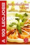 A 100 legjobb mikrohullámú recept